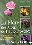 La flore des Alpes de Haute-Provence, complétée de 10 itinéraires botaniques.