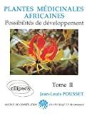 Plantes médicinales africaines. Possibilités de développement. Tome II