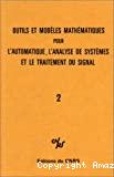 Outils et modèles mathématiques pour l'automatique, l'analyse de systèmes et le traitement du signal. Vol. 2.