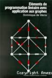 Eléments de programmation linéaire avec application aux graphes