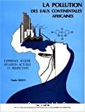 La pollution des eaux continentales africaines. Expérience acquise, situation actuelle et perspectives