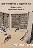 Bibliothèques d'aujourd'hui