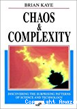 Chaos and complexity. Discovering the surprising patterns of science and technology.