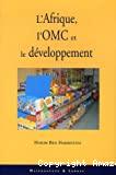 L'Afrique, l'OMC et le développement