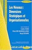Les réseaux : dimensions stratégiques et organisationnelles