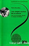 Les usages sociaux de la science. Pour une sociologie clinique du champ scientifique - Conférence-débat organisée par le groupe Sciences en questions (11/03/1997, Paris, France).
