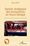 Gestion stratégique des écosystèmes du fleuve Sénégal