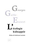 L'écologie kidnappée