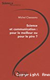 Science et communication, pour le meilleur ou pour le pire ?