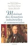 Mécénat des dynasties industrielles et commerciales.