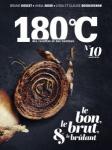 180°C, n° 10 - automne 2017 - Le bon, le brut & le brûlant