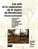 Les sol et la végétation de la région de Bondoukui (ouest burkinabé). Présentation générale et cartographie préliminaire par télédétection satellitaire (SPOT)
